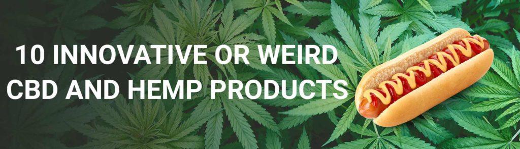 10 Innovative and weird CBD and hemp products - Hero Image