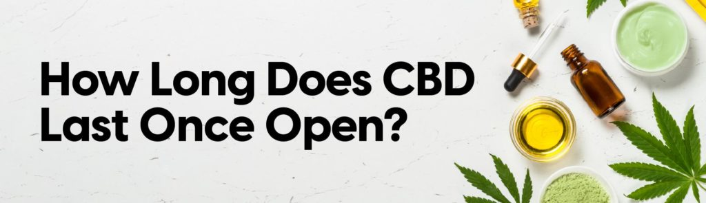 How Long Does CBD Oil Last Once Open? - Image of CBD products
